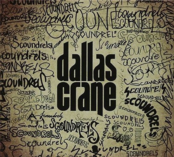 Dallas Crane - Scoundrels
