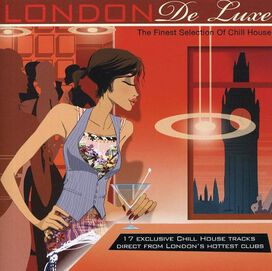 Various Artists - London de Luxe: The Finest Selection of Chill House