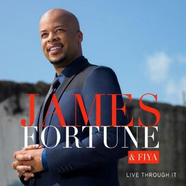 James Fortune & FIYA - Live Through It