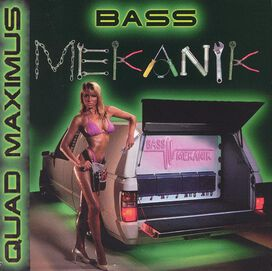 Bass Mekanik - Quad Maximus