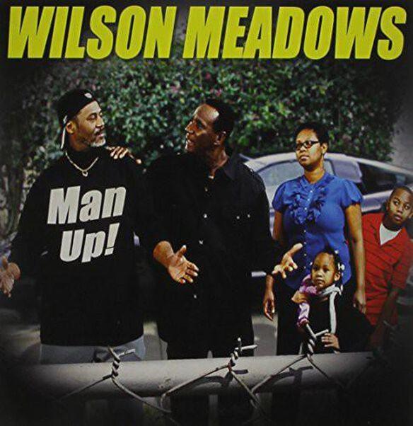 Wilson Meadows - Man Up