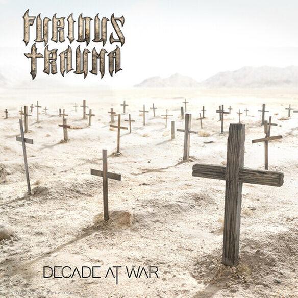 Furious Trauma - Decade At War