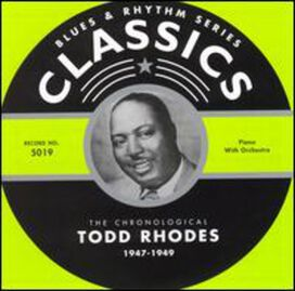 Todd Rhodes - 1947-49