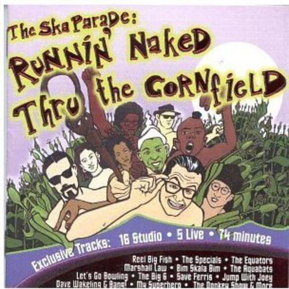 Ska Parade: Runnin Naked Thru The Cornfield / Var
