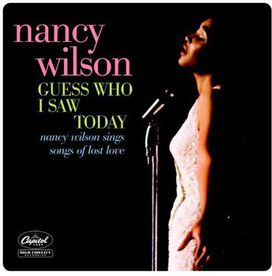 Nancy Wilson - Guess Who I Saw Today: Nancy Wilson Sings Songs of Lost Love