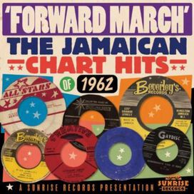 Various Artists - Forward March!: The Jamaican Chart Hits of 1962