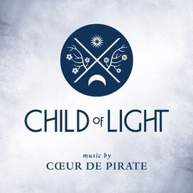 Cœur de Pirate - Child of Light [Original Video Game Soundtrack]