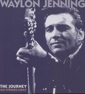 Waylon Jennings - Journey: Six Strings Away