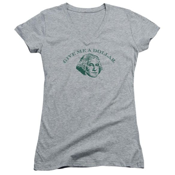 Give Me A Dollar Junior V Neck Athletic T-Shirt