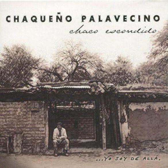 Chaco Escondido Yo Soy De Alla