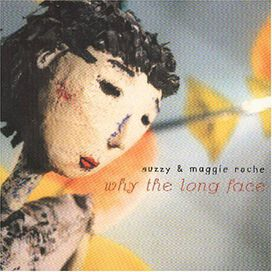 Maggie Roche & Suzzy - Why The Long Face