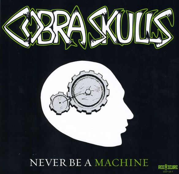 Cobra Skulls - Never Be a Machine