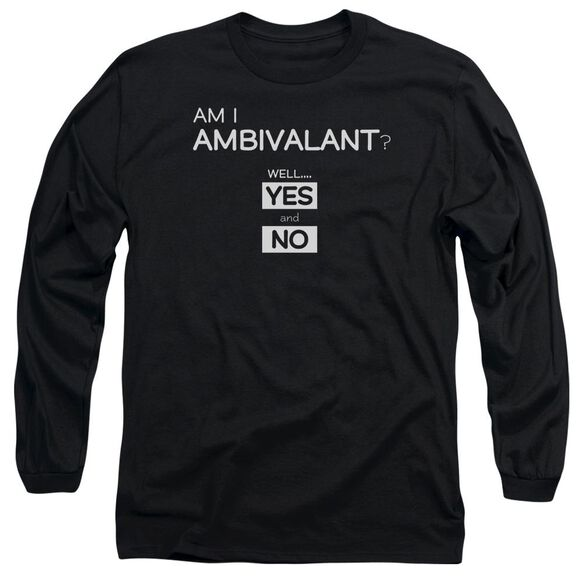 I Am Ambivalent Long Sleeve Adult T-Shirt