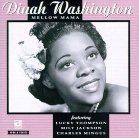 Dinah Washington - Mellow Mama