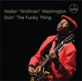 "Walter ""Wolfman"" Washington - Doin the Funky Thing"