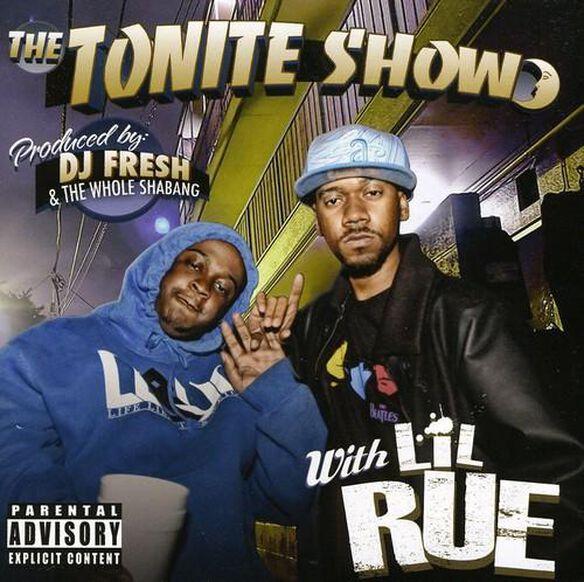Tonite Show With Lil Rue (Ltd)