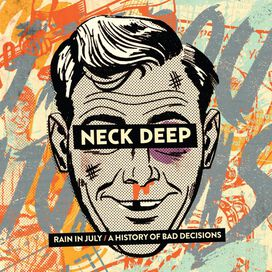 Neck Deep - Rain in July / a History of Bad Decisions