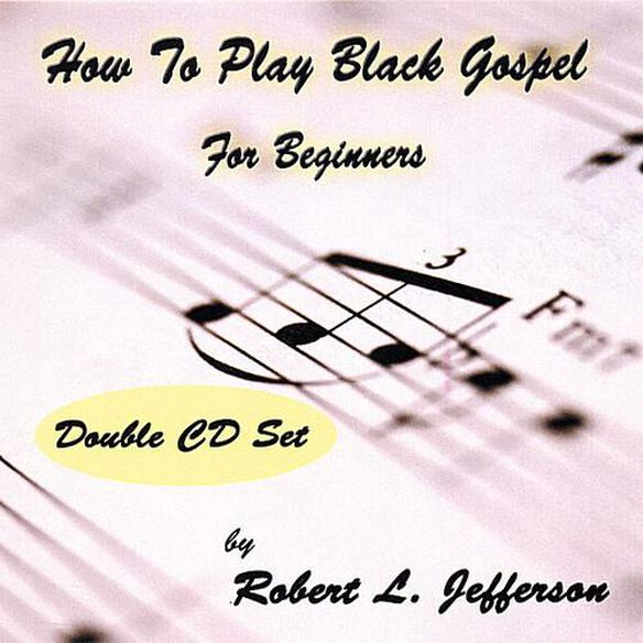 How To Play Black Gospel For Beginners (Cdr)