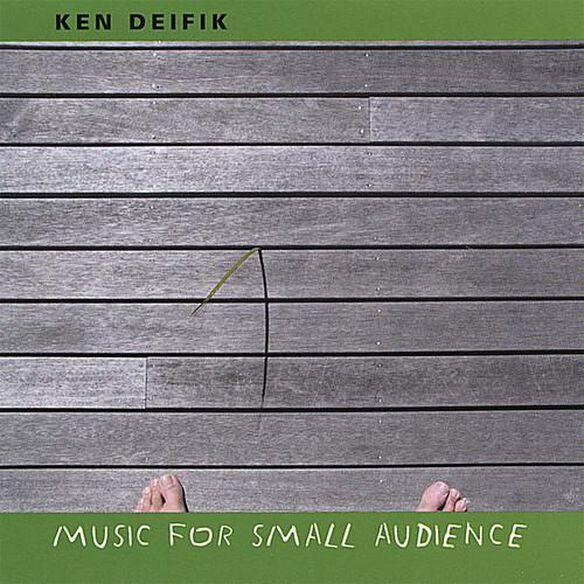 Ken Deifik - Music For Small Audience