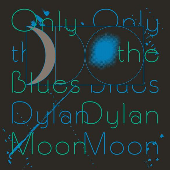 Dylan Moon - Only The Blues