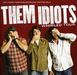 Bill Engvall/Jeff Foxworthy/Larry the Cable Guy - Them Idiots Whirled Tour