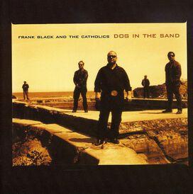 Frank Black / Catholics - Dog in the Sand