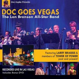 The Lon Bronson All-Star Band - Doc Goes Vegas