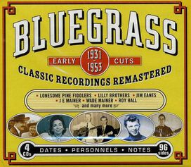 Various Artists - Bluegrass Early Cuts 1931-1953: Classic Recordings Remastered [Box Set]
