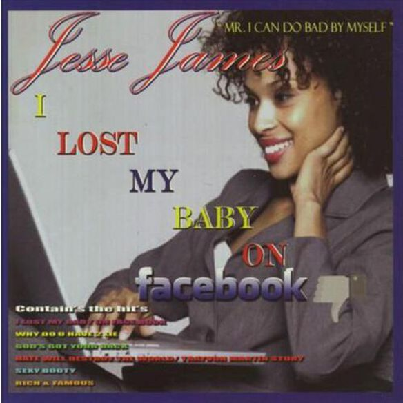 Jesse James - Lost My Baby on Facebook