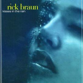 Rick Braun - Kisses in the Rain