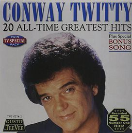 Conway Twitty - 20 All Time Greatest Hits