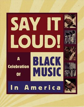 Various Artists - Say It Loud! A Celebration of Black Music in America [Box Set]
