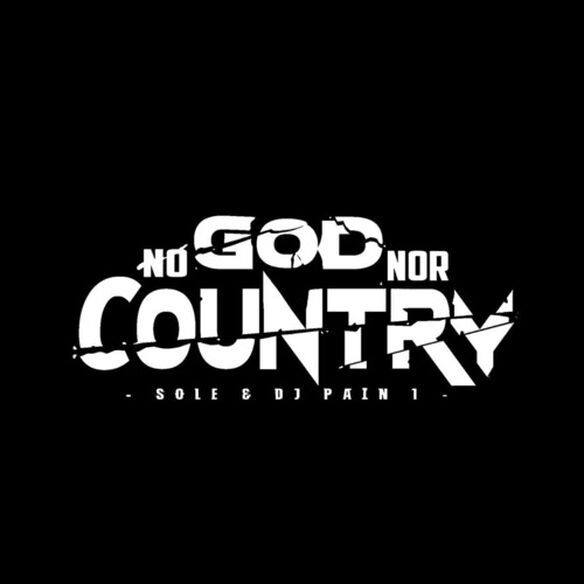 Sole & DJ Pain 1 - No God Nor Country