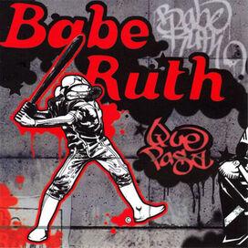 Babe Ruth - Que Pasa
