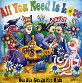 Various Artists - All You Need Is Love: Beatles Songs for Kids