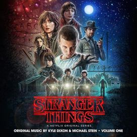 Kyle Dixon/Michael Stein - Stranger Things, Vol. 1 [Original Television Soundtrack]