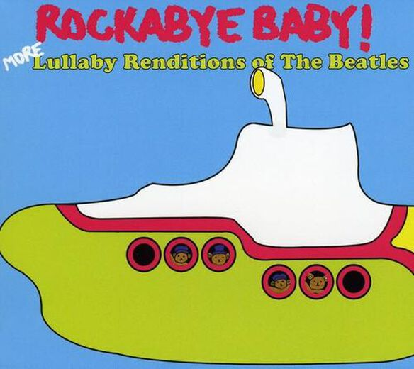 Rockabye Baby! - More Lullaby Renditions of the Beatles