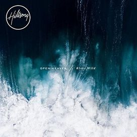 Hillsong Worship - Open Heaven/River Wild