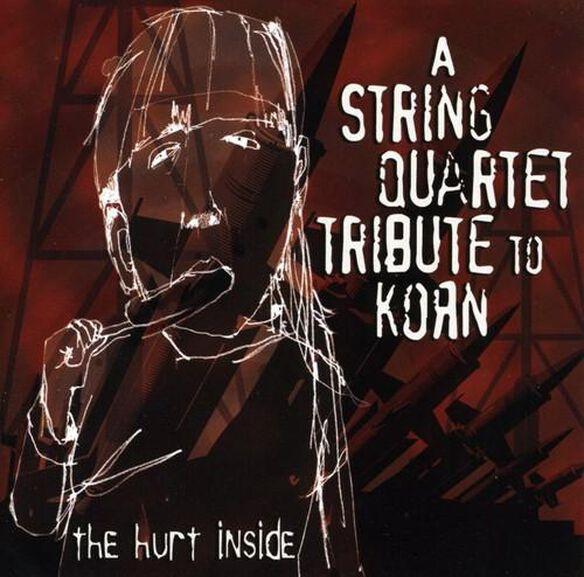 Hurt Inside: String Quartet Tribute To Korn / Var
