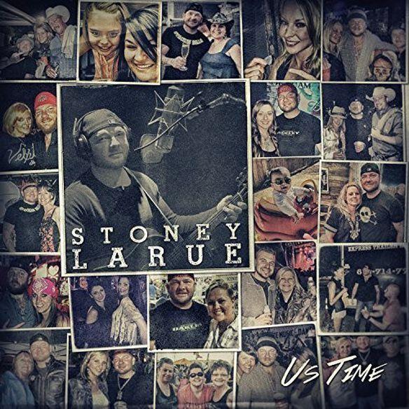 Stoney Larue - Us Time
