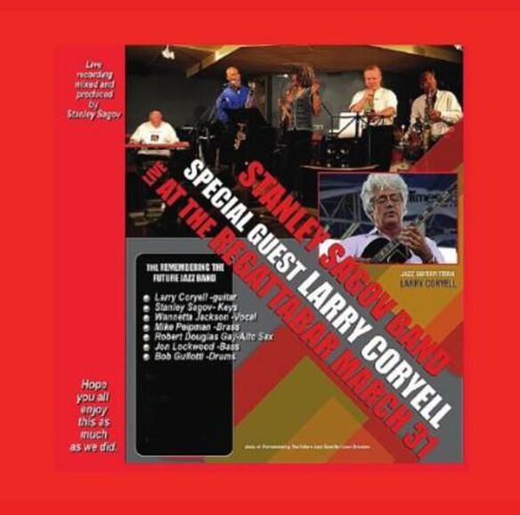 Larry Coryell: Stanley Sagov Live In 2012