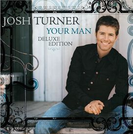 Josh Turner - Your Man (15th Anniversary Deluxe Edition)