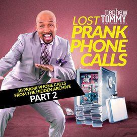 Nephew Tommy - Lost Prank Phone Calls, Pt. 2
