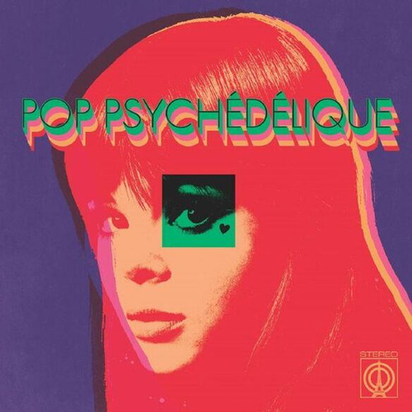Pop Psychedelique (Best of French Psychedelic Pop) - Pop Psychedelique (The Best of French Psychedelic Pop 1964-2019)