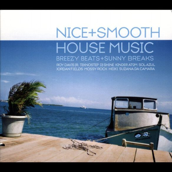 Nice+Smooth House Mus0705