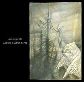 Steve Von Till - A Grave Is A Grim Horse