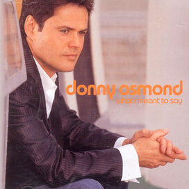 Donny Osmond - What I Meant to Say