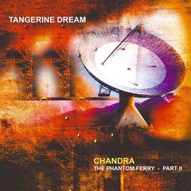 Tangerine Dream - Chandra: Phantom Ferry - Part 2 (Gatefold 140gm Vinyl)