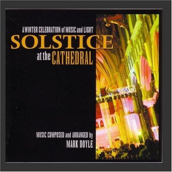 Mark Doyle - Solstice At The Cathedral