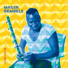 Massa Dembele - Mezana Dounia